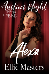 Alexa: The Ties that Bind (Auction Night Book 1) - Published on Jan, 2020