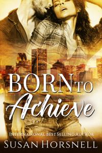 Born to Achieve (Born Series Book 3)