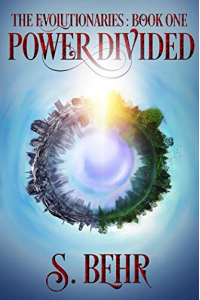 Power Divided (The Evolutionaries Book 1) - Published on Jan, 2020