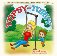 Topsy Turvy: Bedtime with a Smile Picture Book (Bedtime Stories with Uncle Willy 3) - Published on Jan, 2020