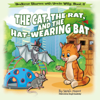 The Cat, The Rat, and the Hat-Wearing Bat: Bedtime with a Smile Picture Books (Bedtime Stories with Uncle Willy Book 2) - Published on Jun, 2019