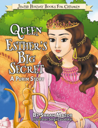 Queen Esther's Big Secret: A Purim Story (Jewish Holiday Books for Children Book 4) - Published on Feb, 2019