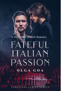 FATEFUL ITALIAN PASSION: Dark Billionaire Contemporary Romance (Veneziani Family Book 1) - Published on Aug, 2017