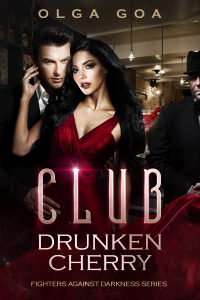 CLUB DRUNKEN CHERRY: A Mafia Dark Romance (Fighters Against Darkness Book 1)