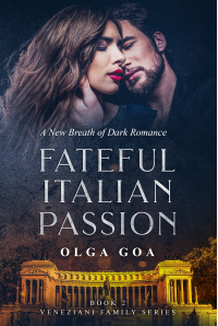 FATEFUL ITALIAN PASSION Sequel: Dark Billionaire Contemporary Romance (Veneziani Family Book 2)