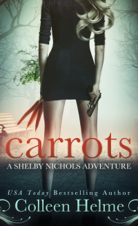 Carrots: A Shelby Nichols Mystery Adventure - Published on Feb, 2011