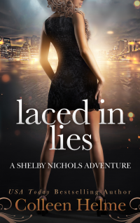 Laced In Lies: A Shelby Nichols Mystery Adventure (Shelby Nichols Adventure Series Book 10) - Published on May, 2017