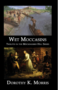Wet Moccasins, Twelfth in the Mockingbird Hill Series - Published on Oct, 2018