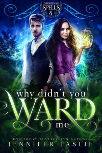 Why Didn't You Ward Me (Unfortunate Spells Book 4) - Published on Apr, 2020