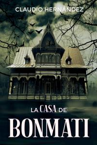 La casa de Bonmati (Spanish Edition)