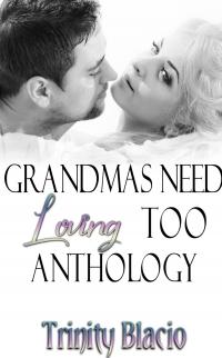 Grandmas Need Loving Too Anthology