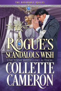 A Rogue's Scandalous Wish - Published on Feb, 2016