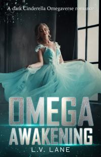 Omega Awakening: A dark Cinderella Omegaverse romance (The Controllers Book 0)