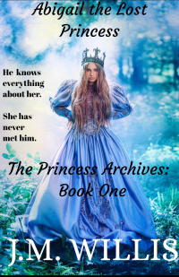 Abigail the Lost Princess (The Princess Archives)