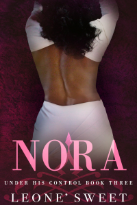 Nora (Under His Control, Book Three) - Published on May, 2020