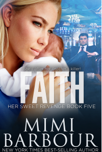 Faith (Her Sweet Revenge Series Book 5) - Published on Mar, 2018