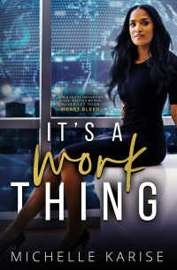 It's A Work Thing: A High-Powered Corporate Contemporary BWWM Romance (The Executive Suite Duet Book 1)