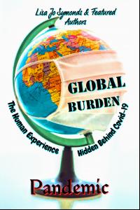 Global Burden: The Human Experience Hidden Behind Covid-19