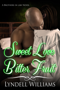 Sweet Love, Bitter Fruit (Brothers in Law Book 2) - Published on Oct, 2019