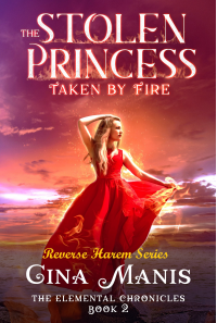 The Stolen Princess Taken by Fire (The Elemental Chronicles Book 2) : Reverse Harem Fantasy Romance - Published on Jan, 2020