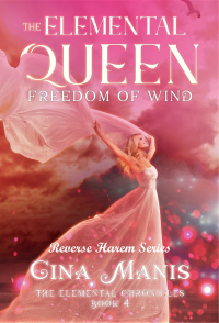 The Elemental Queen Freedom in Wind (The Elemental Chronicles Book 4) : Reverse Harem Romance Series - Published on Jun, 2020