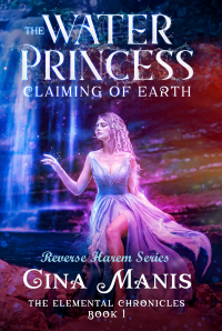 The Water Princess Claiming of Earth (The Elemental Chronicles Book 1): Reverse Harem Paranormal Fantasy Romance - Published on Sep, 2019