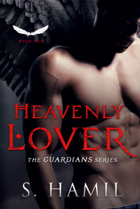 Heavenly Lover (A Guardian Angel Romance) (The Guardian Angel Series Book 1)