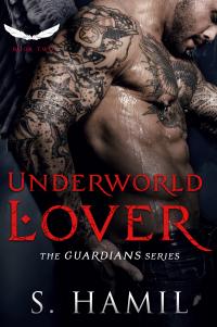 Underworld Lover: A Guardian Angel Romance (The Guardian Angel Series Book 2)