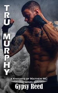 Tru Murphy (Knights of Mayhem Book 1) - Published on Oct, 2018