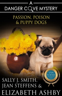 Passion, Poison & Puppy Dogs: A Danger Cove Pet Sitter Mystery (Danger Cove Mysteries Book 9) - Published on Apr, 2016