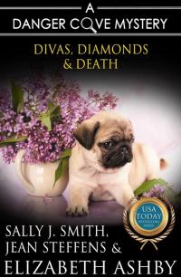 Divas, Diamonds & Death: a Danger Cove Pet Sitter Mystery (Danger Cove Mysteries Book 15) - Published on Jul, 2017