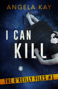 I Can Kill (The O'Reilly Files Book 1)
