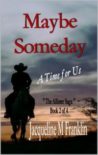 Maybe Someday ('The Allister Saga' - Book II)