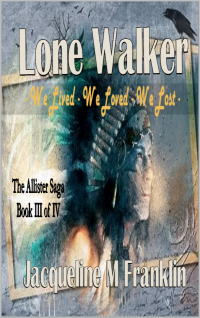 'Lone Walker' (The Allister Saga-Book III)