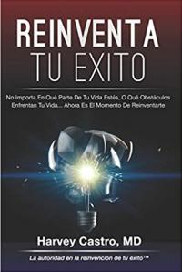 Reinventa tu Exito: No importa en qué parte de su vida esté, qué obstáculos enfrenta su vida .....ahora es el momento de Reinventarte. (Spanish Edition)