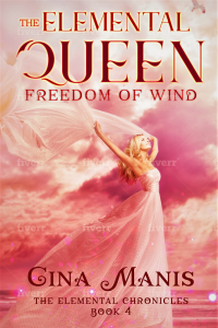 The Elemental Queen Freedom in Wind (The Elemental Chronicles Book 4) : Reverse Harem Romance Series