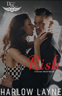 Risk: A Driven World Novel (The Driven World)