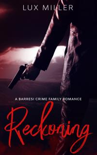 Reckoning: A Barresi Crime Family Romance