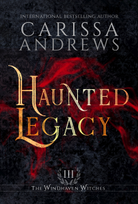 Haunted Legacy: A Supernatural Academy Series (The Windhaven Witches Book 3) - Published on Nov, 2020