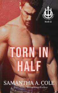 Torn in Half: A Trident Security Novella: Book 12