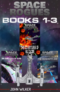 Space Rogues Omnibus One (Books 1-3): The Epic Adventures of Wil Calder Space Smuggler, Big Ship, Lots of Guns, and The Behemoth Job - Published on May, 2019