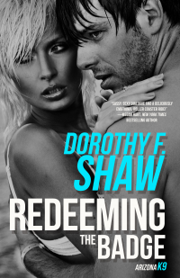 Redeeming the Badge (Arizona K9 Book 2) - Published on Sep, 2019
