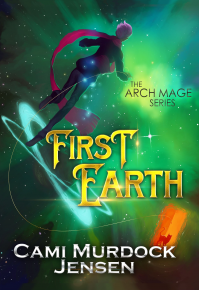 First Earth: Book One in the Arch Mage Series - Published on Jun, 2019