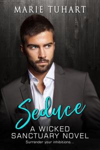 Seduce: A Wicked Sanctuary Novel - Published on Feb, 2021