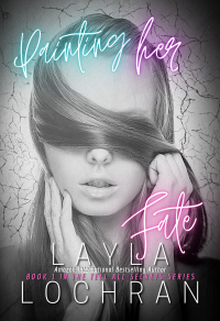 Painting Her Fate: Book 1 - Published on Apr, 2020