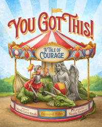 You Got This - A Tale of Courage