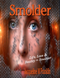 Smolder: Life, Love & Adversity = Smolder