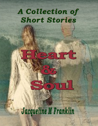 Heart and Soul: A Collection of Short Stories