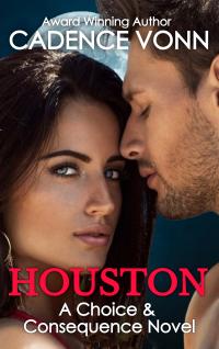 HOUSTON: A Choice & Consequence Novel