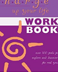 Charge Up Your Life Workbook - Published on Jul, 2010